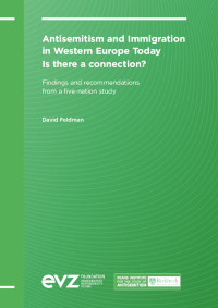 Antisemitism and Immigration in Western Europe Today. Is there aconnection? Findings and recommendations from afive-nation study