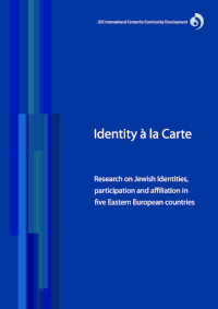Identity à la Carte: Research on Jewish identities, participation and affiliation in five Eastern European countries