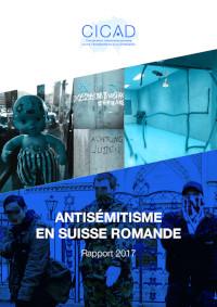 Antisémitisme en Suisse romande: Rapport 2017