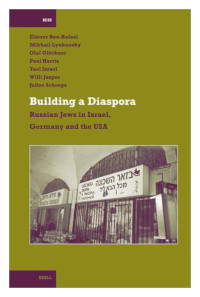 Building a Diaspora: Russian Jews in Israel, Germany and the USA