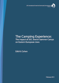 The Camping Experience: The Impact of JDC Jewish Summer Camps on Eastern European Jews