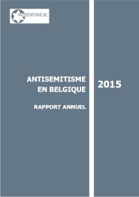 Antisemitism en Belgique: Rapport Annuel 2015