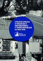 Výroční zpráva o projevech antisemitismu v České republice za rok 2018 / Annual report on manifestations of antisemitism in the Czech Republic in 2018