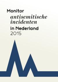 Monitor antisemitische incidenten in Nederland 2015