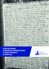 Annual report on anti-Semitism in the Czech Republic in 2015 / Výroční zpráva o projevech antisemitismu v ČR za rok 2015